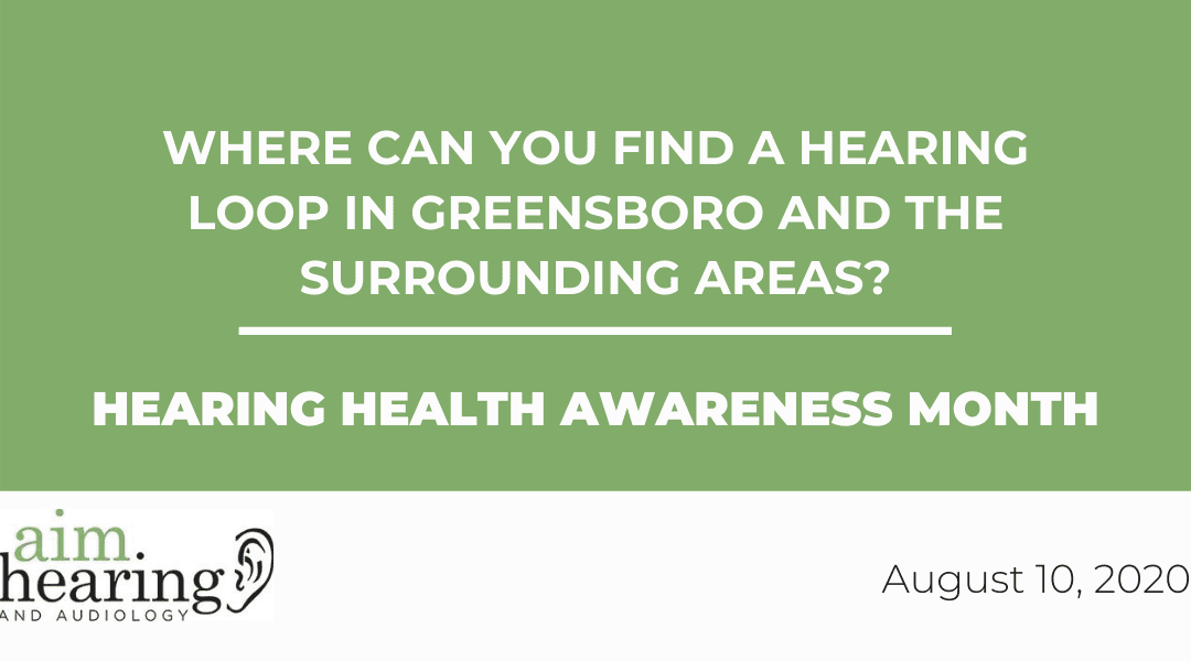 Where Can You Find A Hearing Loop in Greensboro And the Surrounding Areas?