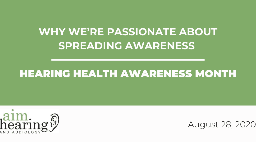 Why We're Passionate About Spreading Awareness | Hearing Health Awareness Month