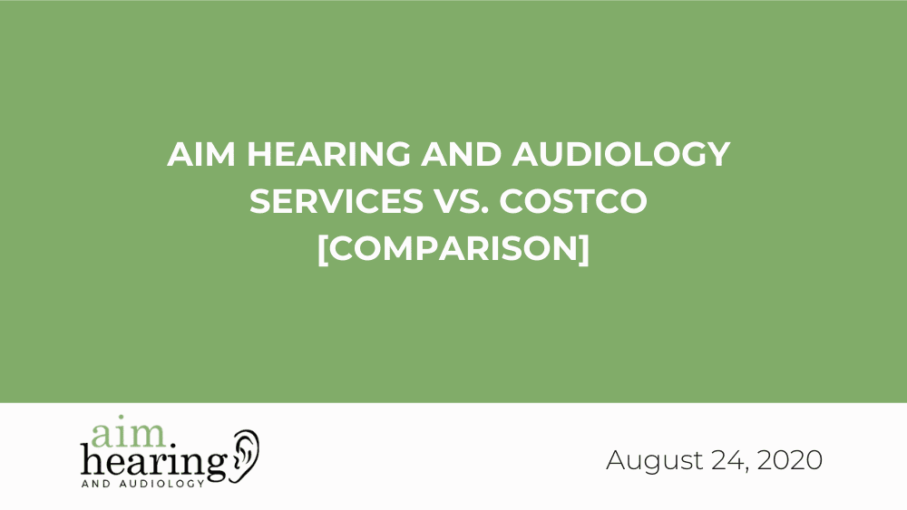 Aim Hearing & Audiology Services vs. Costco [Comparison]