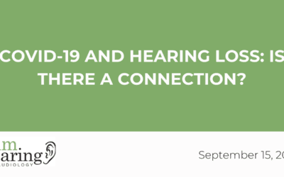 Covid-19 and Hearing Loss: Is There a Connection?