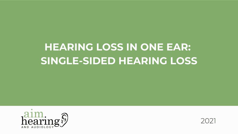 Hearing Loss in One Ear: Single-sided Hearing Loss